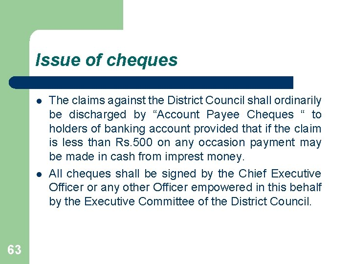 Issue of cheques l l 63 The claims against the District Council shall ordinarily