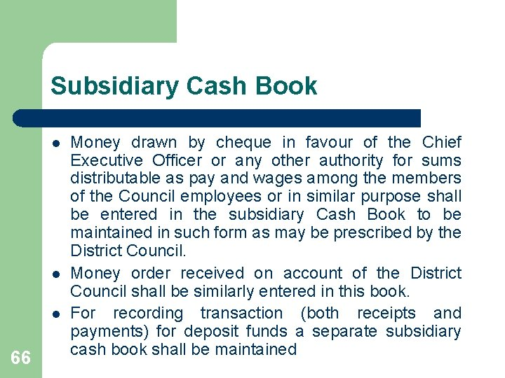 Subsidiary Cash Book l l l 66 Money drawn by cheque in favour of