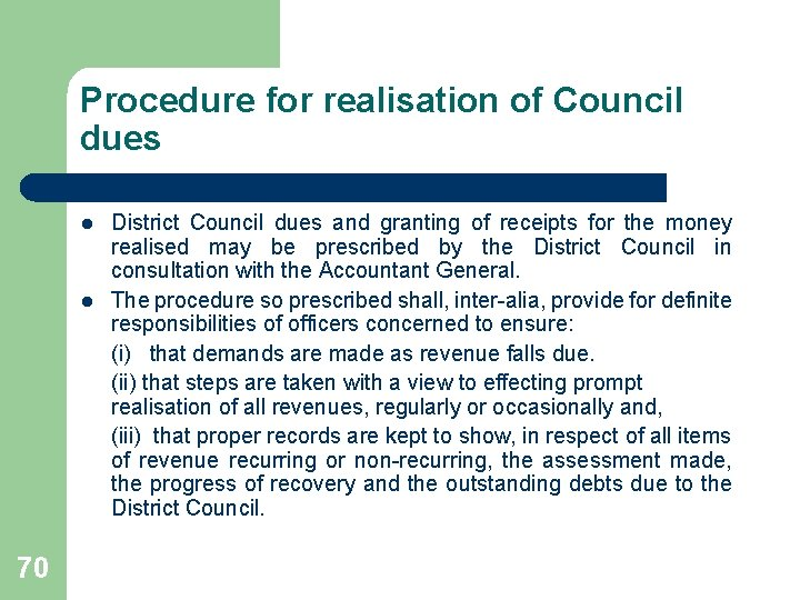 Procedure for realisation of Council dues l l 70 District Council dues and granting