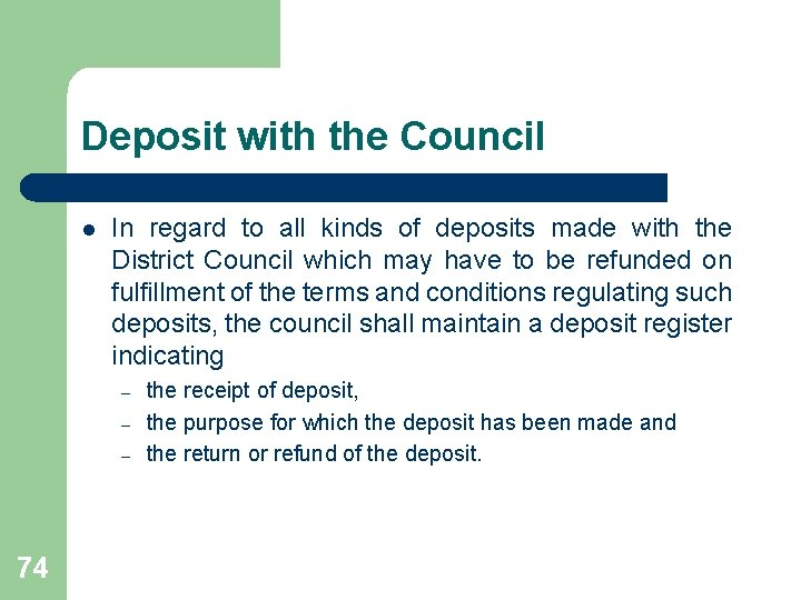 Deposit with the Council l In regard to all kinds of deposits made with