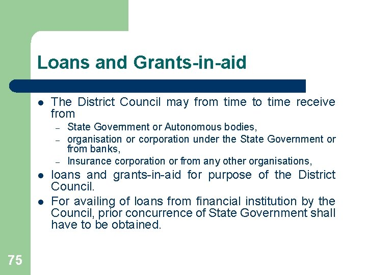 Loans and Grants-in-aid l The District Council may from time to time receive from
