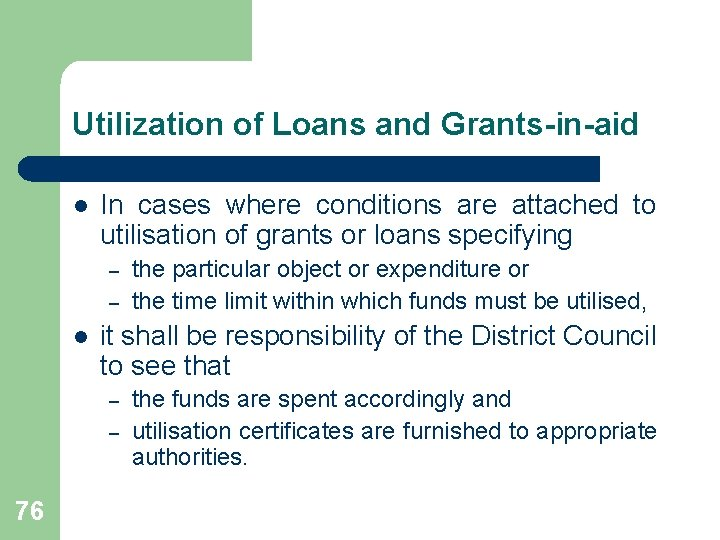 Utilization of Loans and Grants-in-aid l In cases where conditions are attached to utilisation
