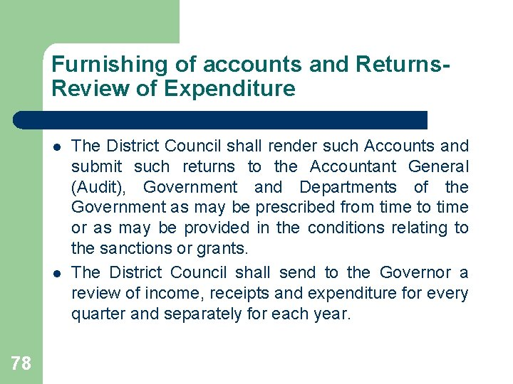 Furnishing of accounts and Returns. Review of Expenditure l l 78 The District Council