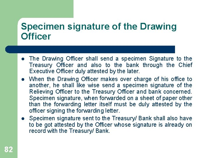 Specimen signature of the Drawing Officer l l l 82 The Drawing Officer shall