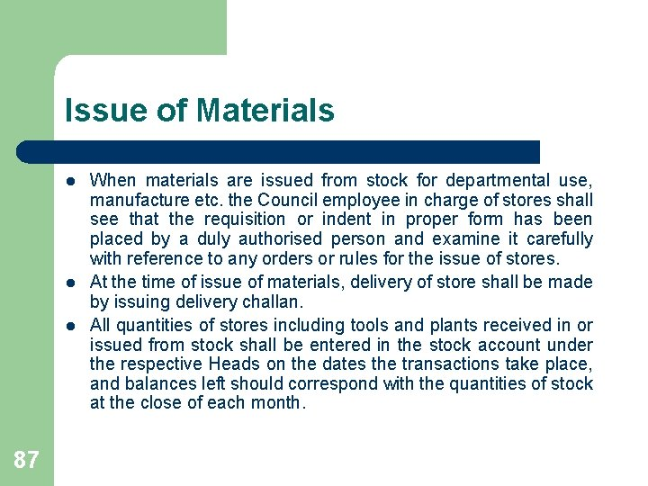 Issue of Materials l l l 87 When materials are issued from stock for