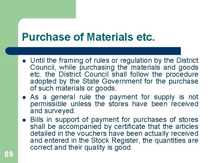 Purchase of Materials etc. l l l 89 Until the framing of rules or