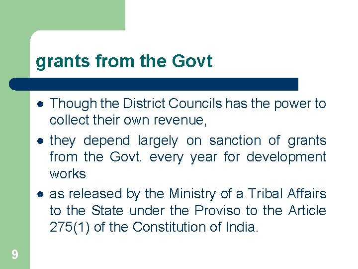 grants from the Govt l l l 9 Though the District Councils has the
