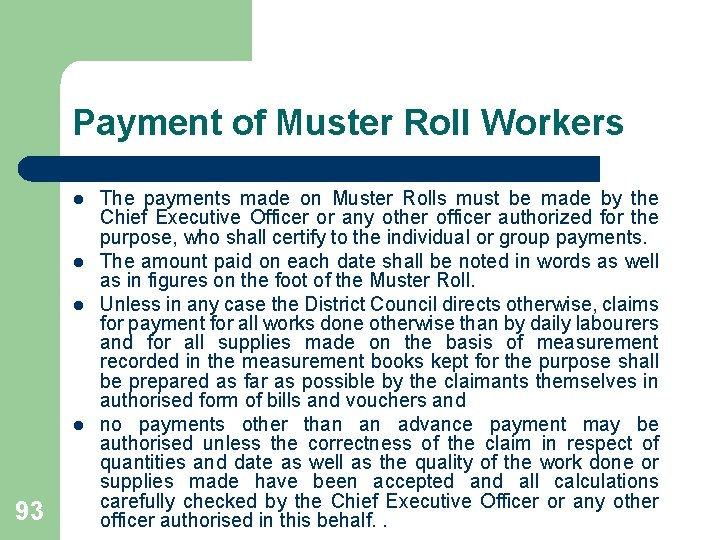 Payment of Muster Roll Workers l l 93 The payments made on Muster Rolls