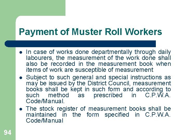 Payment of Muster Roll Workers l l l 94 In case of works done
