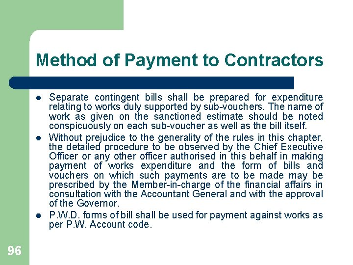 Method of Payment to Contractors l l l 96 Separate contingent bills shall be