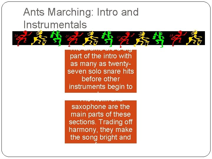 Ants Marching: Intro and Instrumentals The drums are a big part of the intro