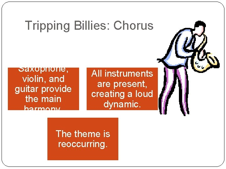 Tripping Billies: Chorus Saxophone, violin, and guitar provide the main harmony. All instruments are