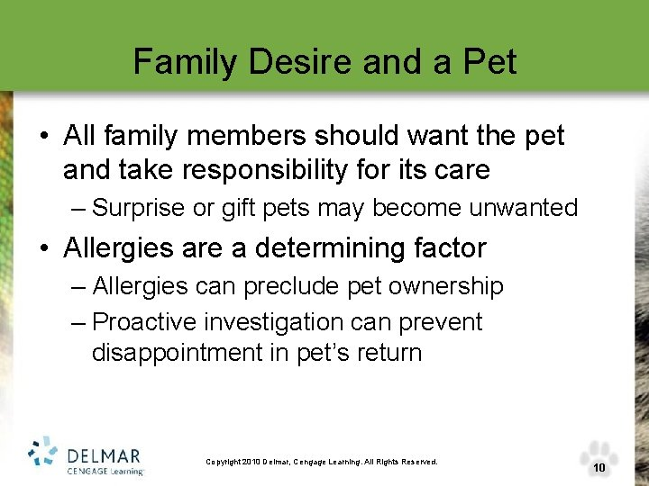 Family Desire and a Pet • All family members should want the pet and