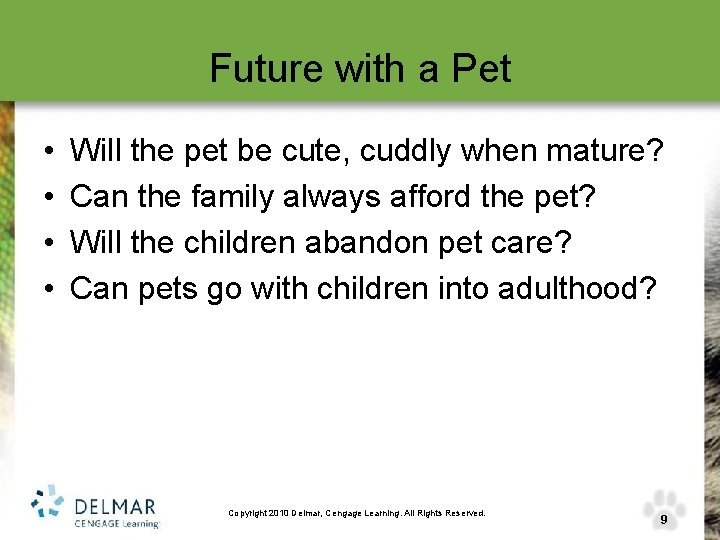 Future with a Pet • • Will the pet be cute, cuddly when mature?