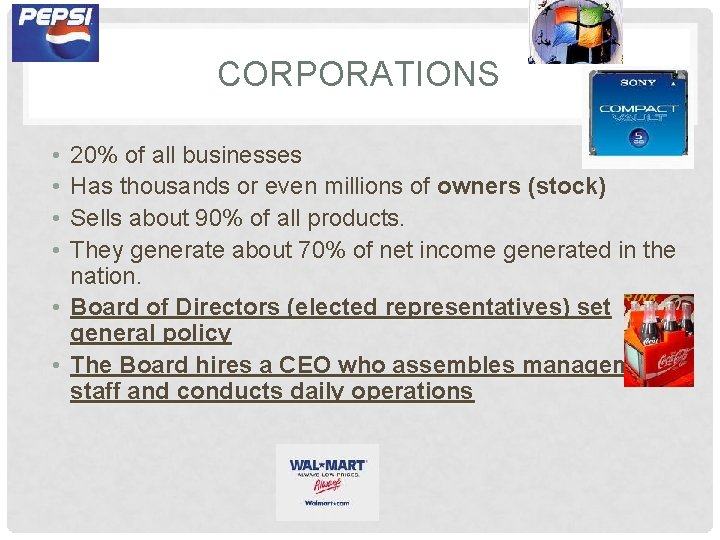 CORPORATIONS • • 20% of all businesses Has thousands or even millions of owners