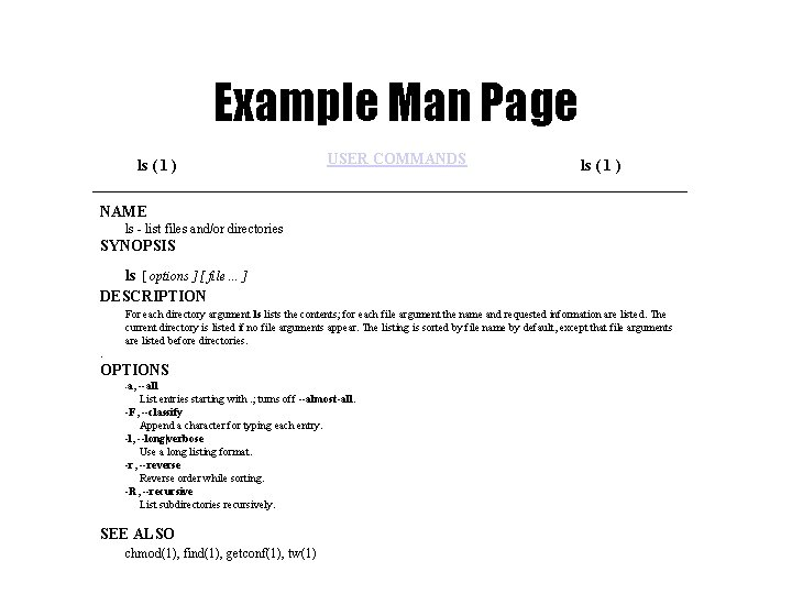 Example Man Page ls ( 1 ) USER COMMANDS ls ( 1 ) NAME