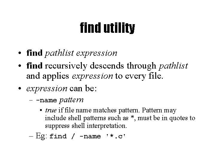 find utility • find pathlist expression • find recursively descends through pathlist and applies
