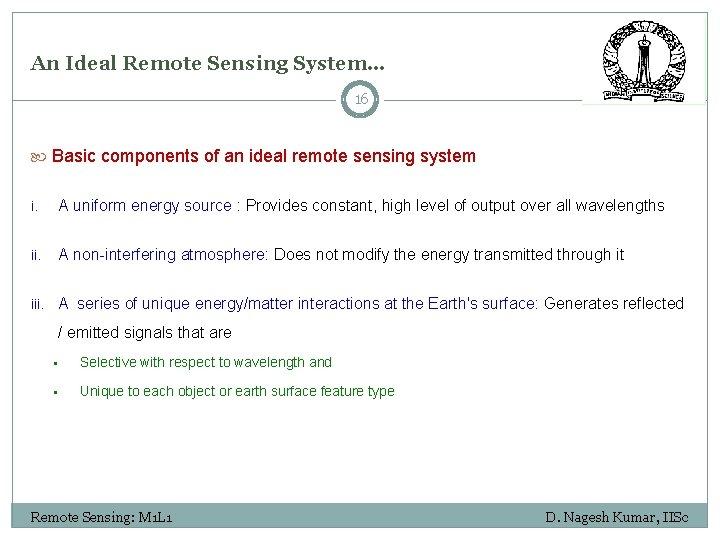 An Ideal Remote Sensing System… 16 Basic components of an ideal remote sensing system