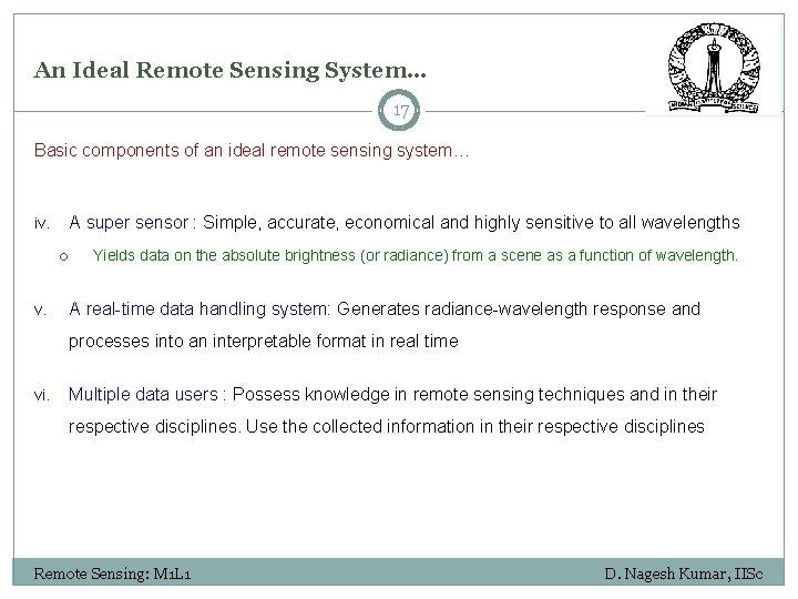 An Ideal Remote Sensing System… 17 Basic components of an ideal remote sensing system…