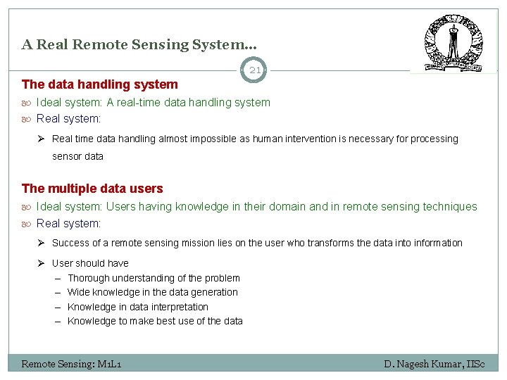 A Real Remote Sensing System… 21 The data handling system Ideal system: A real-time