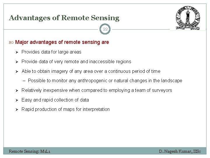 Advantages of Remote Sensing 22 Major advantages of remote sensing are Ø Provides data