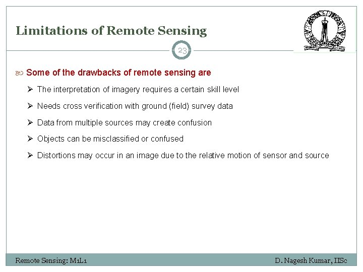 Limitations of Remote Sensing 23 Some of the drawbacks of remote sensing are Ø