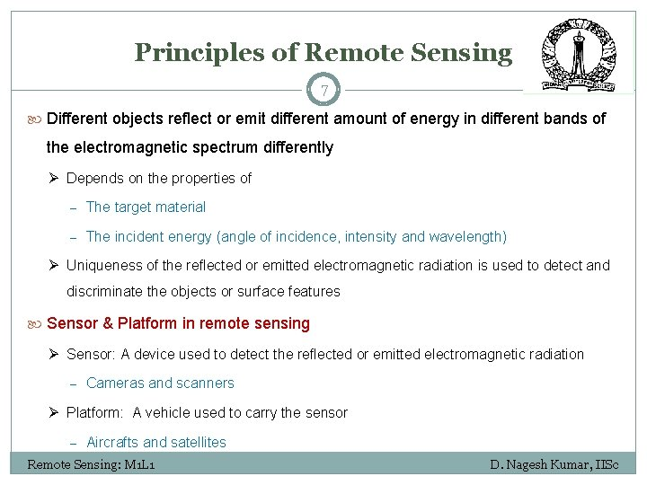 Principles of Remote Sensing 7 Different objects reflect or emit different amount of energy