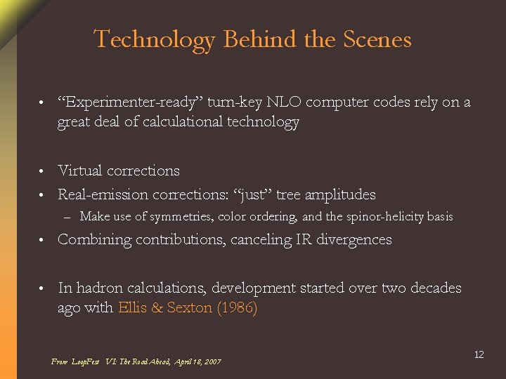 """Technology Behind the Scenes • """"Experimenter-ready"""" turn-key NLO computer codes rely on a great"""