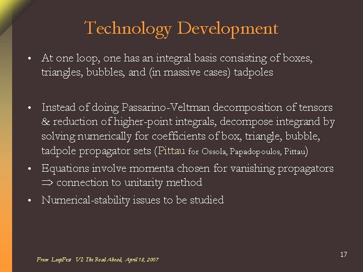 Technology Development • At one loop, one has an integral basis consisting of boxes,