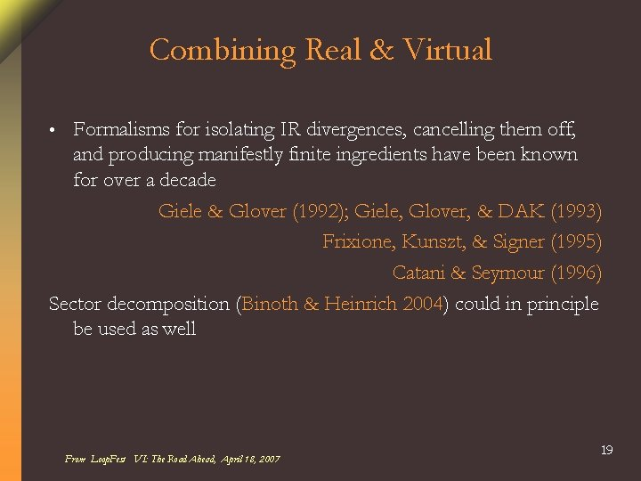 Combining Real & Virtual Formalisms for isolating IR divergences, cancelling them off, and producing