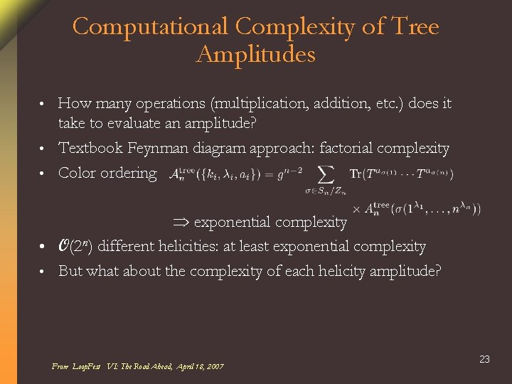 Computational Complexity of Tree Amplitudes How many operations (multiplication, addition, etc. ) does it