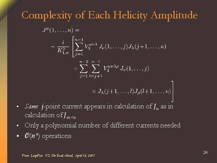 Complexity of Each Helicity Amplitude Same j-point current appears in calculation of Jn as