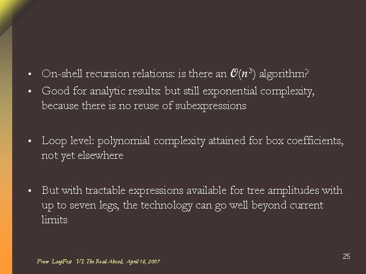 On-shell recursion relations: is there an O(n 3) algorithm? • Good for analytic results: