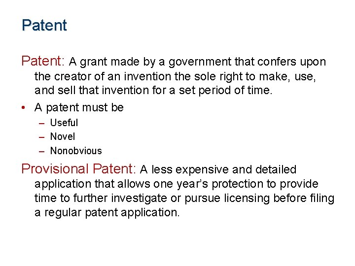 Patent: A grant made by a government that confers upon the creator of an
