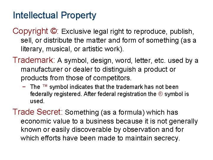 Intellectual Property Copyright ©: Exclusive legal right to reproduce, publish, sell, or distribute the