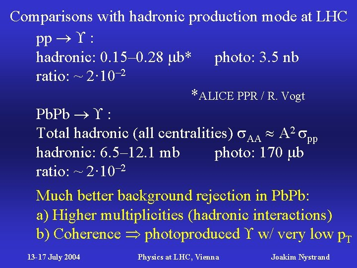 Comparisons with hadronic production mode at LHC pp : hadronic: 0. 15– 0. 28