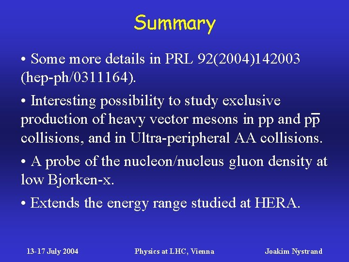 Summary • Some more details in PRL 92(2004)142003 (hep-ph/0311164). • Interesting possibility to study