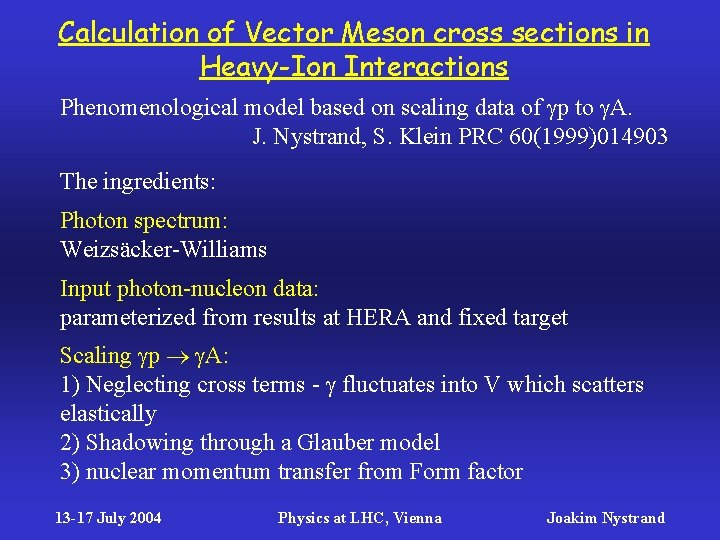 Calculation of Vector Meson cross sections in Heavy-Ion Interactions Phenomenological model based on scaling