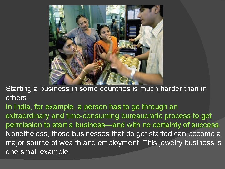 Starting a business in some countries is much harder than in others. In India,