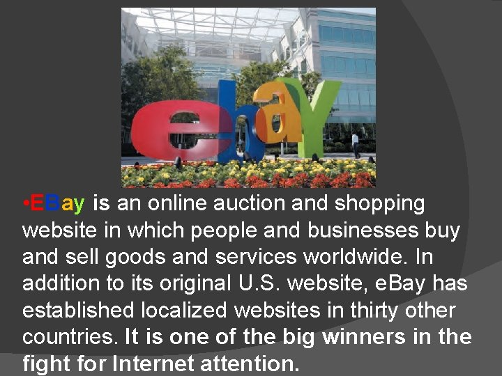 • EBay is an online auction and shopping website in which people and