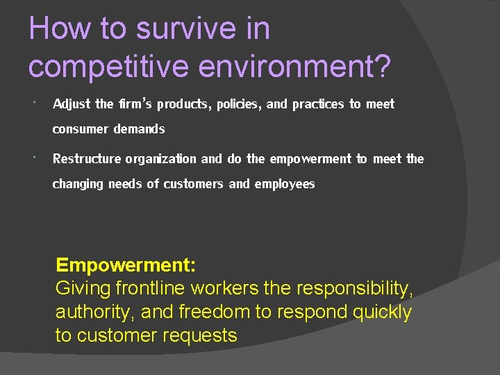 How to survive in competitive environment? Adjust the firm's products, policies, and practices to