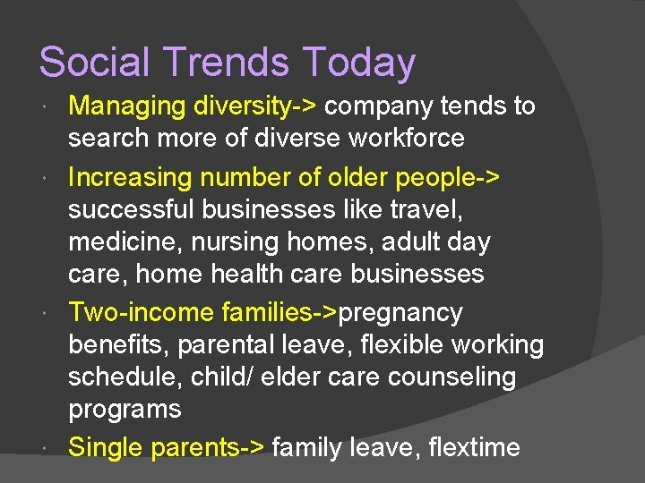 Social Trends Today Managing diversity-> company tends to search more of diverse workforce Increasing