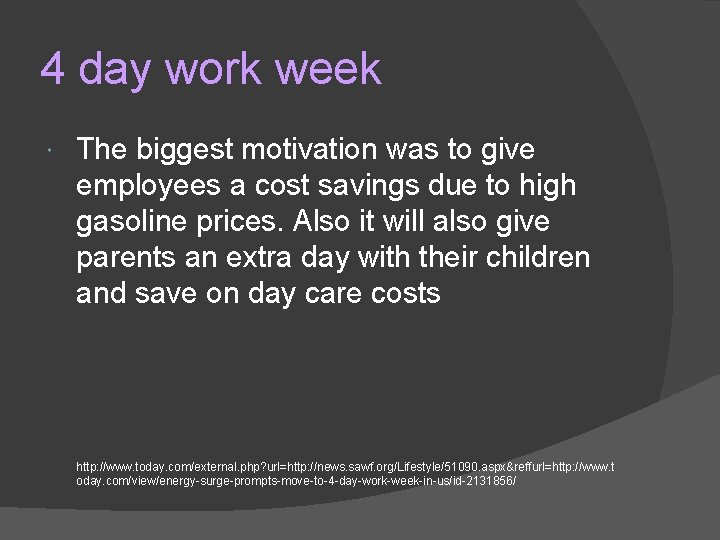 4 day work week The biggest motivation was to give employees a cost savings