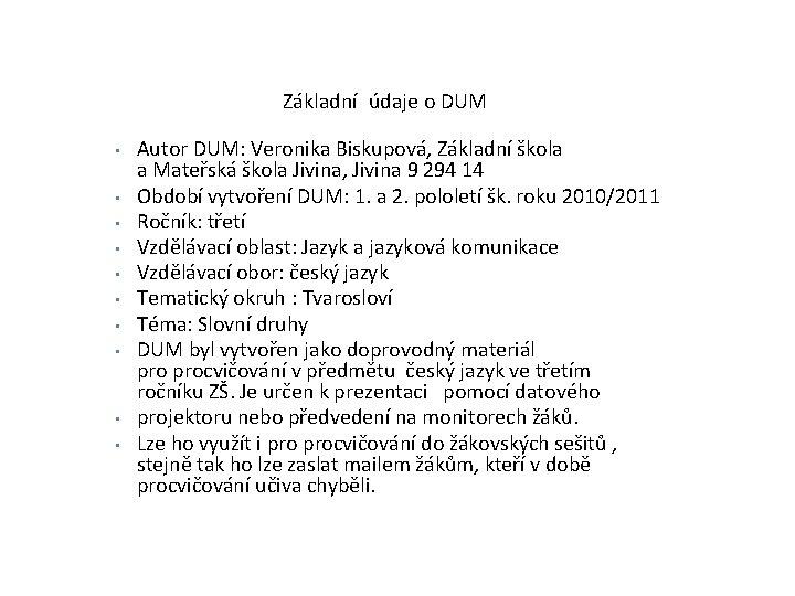 Základní údaje o DUM • • • Autor DUM: Veronika Biskupová, Základní škola a