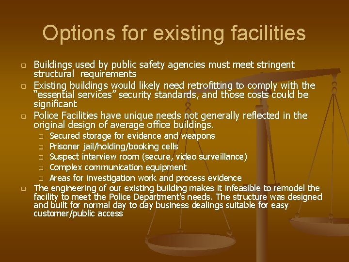 Options for existing facilities q q q Buildings used by public safety agencies must