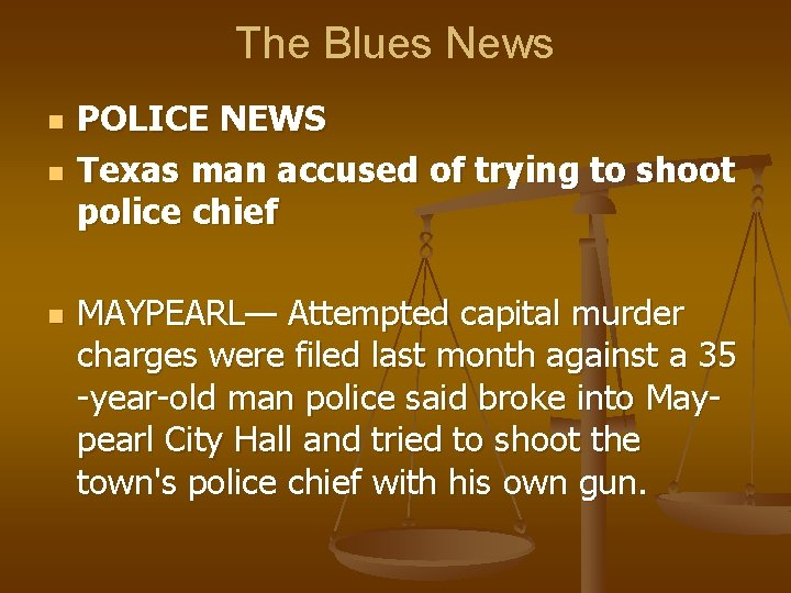 The Blues News n n n POLICE NEWS Texas man accused of trying to