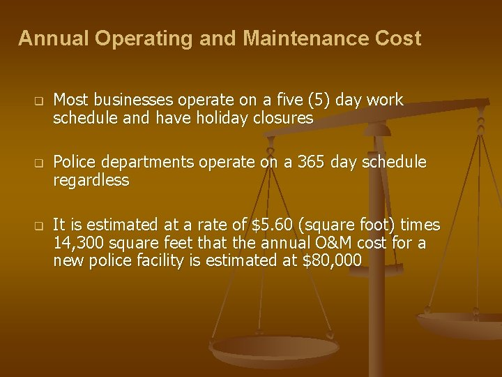 Annual Operating and Maintenance Cost q q q Most businesses operate on a five