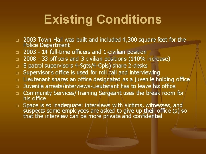 Existing Conditions q q q q q 2003 Town Hall was built and included