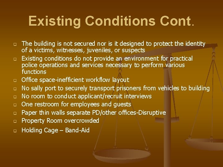Existing Conditions Cont. q The building is not secured nor is it designed to