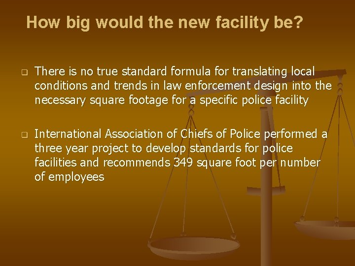How big would the new facility be? q There is no true standard formula